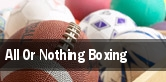 All Or Nothing Boxing tickets