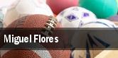 Miguel Flores tickets