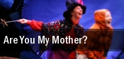 Are You My Mother? tickets