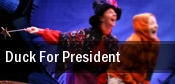 Duck For President Byham Theater tickets