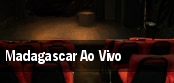 Madagascar Ao Vivo tickets