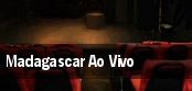Madagascar Ao Vivo tickets