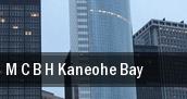 M C B H Kaneohe Bay tickets