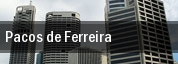 Pacos de Ferreira tickets