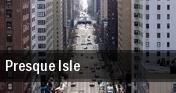 Presque Isle tickets