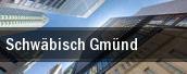 Schwäbisch Gmünd tickets