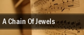 A Chain Of Jewels tickets
