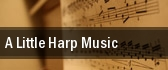 A Little Harp Music tickets
