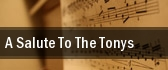 A Salute To The Tonys The Capitol Theatre tickets