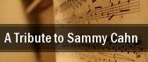 A Tribute to Sammy Cahn tickets