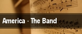 America - The Band Segerstrom Center For The Arts tickets
