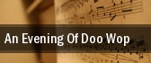 An Evening of Doo Wop Luhrs Performing Arts Center tickets