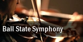Ball State Symphony Sursa Performance Hall tickets