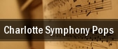Charlotte Symphony Pops Knight Theatre at Levine Center for the Arts tickets