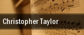 Christopher Taylor tickets