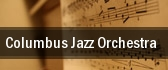 Columbus Jazz Orchestra Columbus tickets