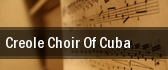 Creole Choir Of Cuba UC Riverside Fine Arts tickets