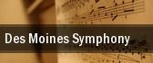 Des Moines Symphony Des Moines tickets