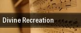 Divine Recreation Houston tickets