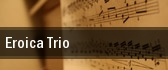 Eroica Trio Tilles Center Hillwood Recital Hall tickets