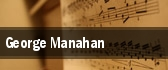George Manahan tickets