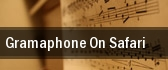 Gramaphone On Safari tickets