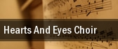 Hearts and Eyes Choir tickets