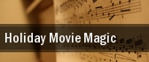 Holiday Movie Magic tickets