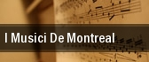 I Musici de Montreal Vilar Center For The Arts tickets