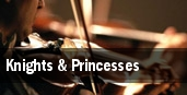 Knights & Princesses tickets
