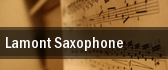 Lamont Saxophone tickets