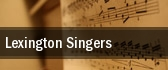 Lexington Singers Lexington tickets