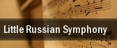 Little Russian Symphony tickets