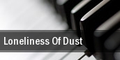 Loneliness Of Dust tickets
