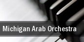 Michigan Arab Orchestra tickets