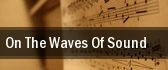On The Waves Of Sound tickets