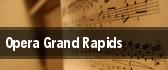 Opera Grand Rapids tickets