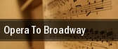Opera To Broadway Columbus tickets
