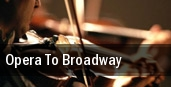 Opera To Broadway tickets