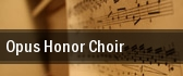 Opus Honor Choir tickets