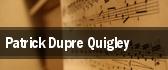 Patrick Dupre Quigley tickets