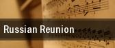 Russian Reunion tickets
