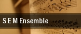 S.E.M. Ensemble tickets