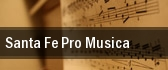Santa Fe Pro Musica Lensic Theater tickets