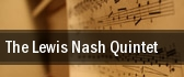 The Lewis Nash Quintet Nashville tickets