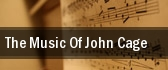 The Music of John Cage tickets