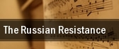 The Russian Resistance tickets