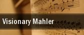 Visionary Mahler San Rafael tickets
