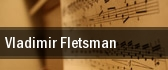 Vladimir Fletsman Morgantown tickets