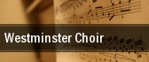 Westminster Choir Carpenter Performing Arts Center tickets